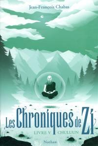 Les chroniques de Zi. Volume 5, Chuluun