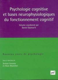 Nouveau cours de psychologie. Volume 2, Psychologie cognitive et bases neurophysiologiques du fonctionnement cognitif