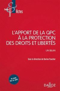 L'apport de la QPC à la protection des droits et des libertés