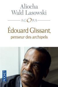 Edouard Glissant, penseur des archipels