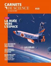 Carnets de science. n° 10, La ruée vers l'espace