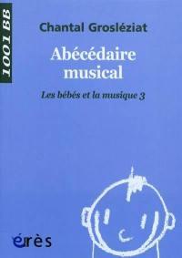 Les bébés et la musique. Volume 3, Abécédaire musical