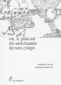 Or, il parlait du sanctuaire de son corps
