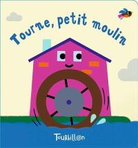 Tourne, petit moulin