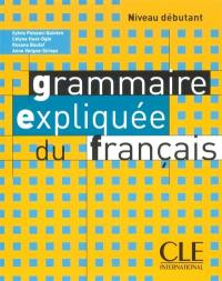 La grammaire expliquée du français