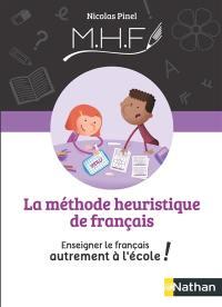 La méthode heuristique de français : enseigner le français autrement à l'école !