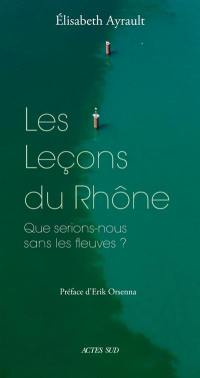 Les leçons du Rhône