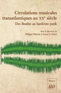 Circulations musicales transatlantiques au XXe siècle