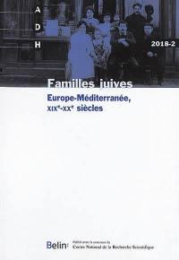 Annales de démographie historique. n° 2018-2, Familles juives