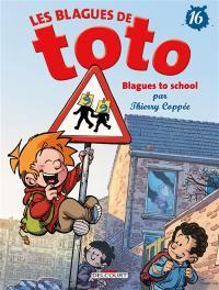 Les blagues de Toto. Volume 16, Blagues to school