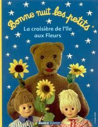 Bonne nuit les petits. Volume 2003, La croisière de l'île aux fleurs