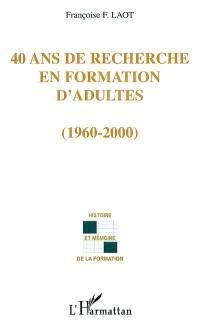 40 ans de recherche en formation d'adultes : 1960-2000