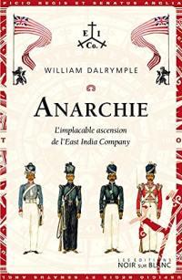 Anarchie : l'implacable ascension de l'East India Company