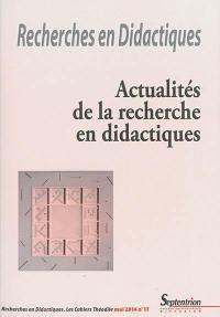 Recherches en didactiques. n° 17, Actualités de la recherche en didactiques