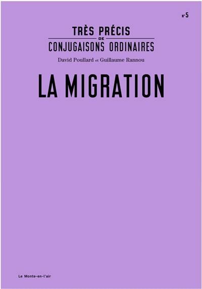 Très précis de conjugaisons ordinaires. Volume 5, La migration