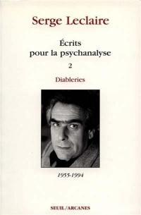 Ecrits sur la psychanalyse. Volume 2, Diableries