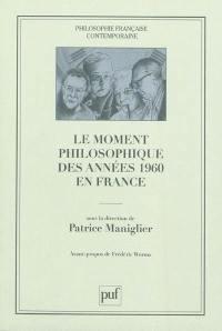 Le moment philosophique des années 1960 en France