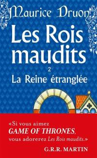 Les rois maudits. Vol. 2. La reine étranglée : roman historique