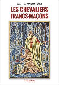 Les chevaliers francs-maçons