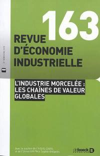 Revue d'économie industrielle. n° 163, L'industrie morcelée
