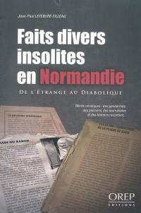 Faits divers insolites en Normandie
