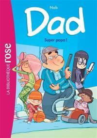 Dad. Volume 1, Super papa !