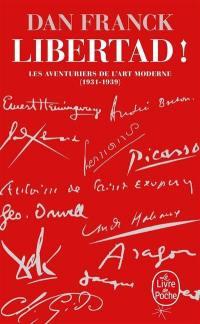 Les aventuriers de l'art moderne. Volume 2, Libertad !