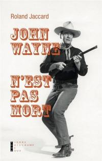 John Wayne n'est pas mort