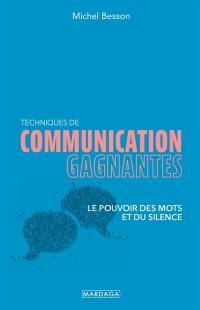 Techniques de communication gagnantes : le pouvoir des mots et du silence