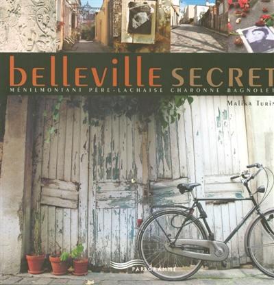 Belleville secret : Ménilmontant, Père-Lachaise, Charonne, Bagnolet