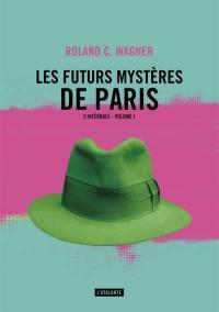Les futurs mystères de Paris. Volume 1,