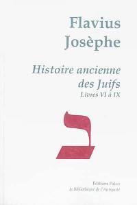 Oeuvres complètes, Volume 2, Histoire ancienne des Juifs, Livres VI à IX