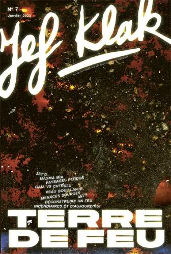 Jef Klak : critique sociale & expériences littéraires. n° 7, Terre de feu