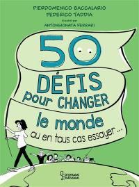 50 défis pour changer le monde