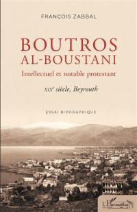 Boutros al-Boustani, intellectuel et notable protestant