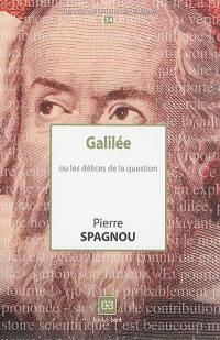 Galilée ou Les délices de la question