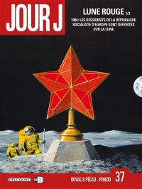 Lune rouge. Volume 1, 1984, les dissidents de la République socialiste d'Europe sont déportés sur la Lune