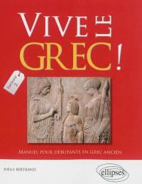 Vive le grec !. Volume 2,
