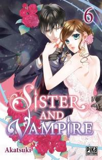 Sister and vampire. Volume 6,
