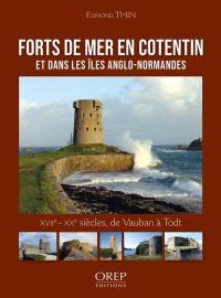 Forts de mer en Cotentin et dans les îles Anglo-Normandes