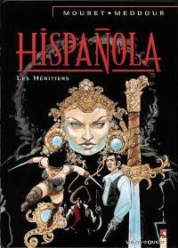 Hispanola. Volume 4, Les héritiers d'Hispanola