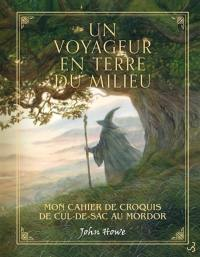 Un voyageur en Terre du Milieu : mon cahier de croquis de Cul-de-Sac au Mordor