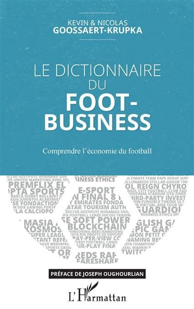 Le dictionnaire du foot-business : comprendre l'économie du football