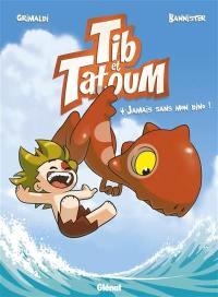 Tib & Tatoum. Vol. 4. Jamais sans mon dino