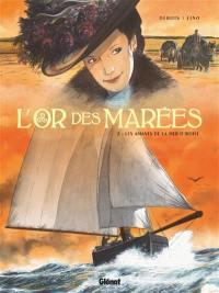 L'or des marées. Volume 2, Les amants de la mer d'Iroise