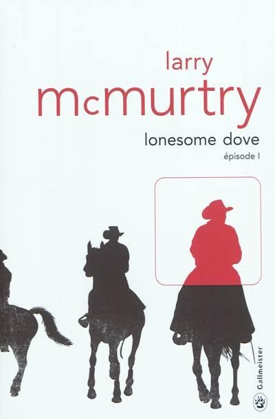 Lonesome Dove. Volume 1,