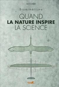 Quand la nature inspire la science