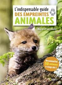 L'indispensable guide des empreintes animales