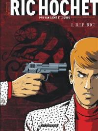 Les nouvelles enquêtes de Ric Hochet. Volume 1, RIP, Ric !