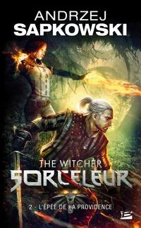 Sorceleur. Volume 2, L'épée de la providence
